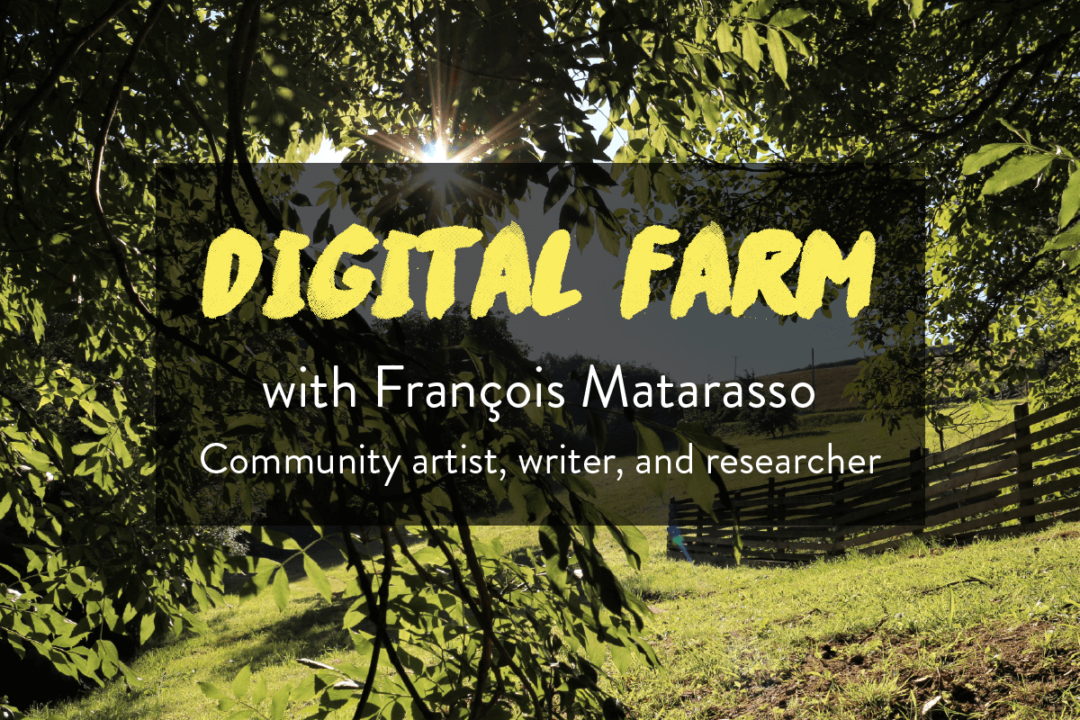 Digital Farm Francois Matarasso