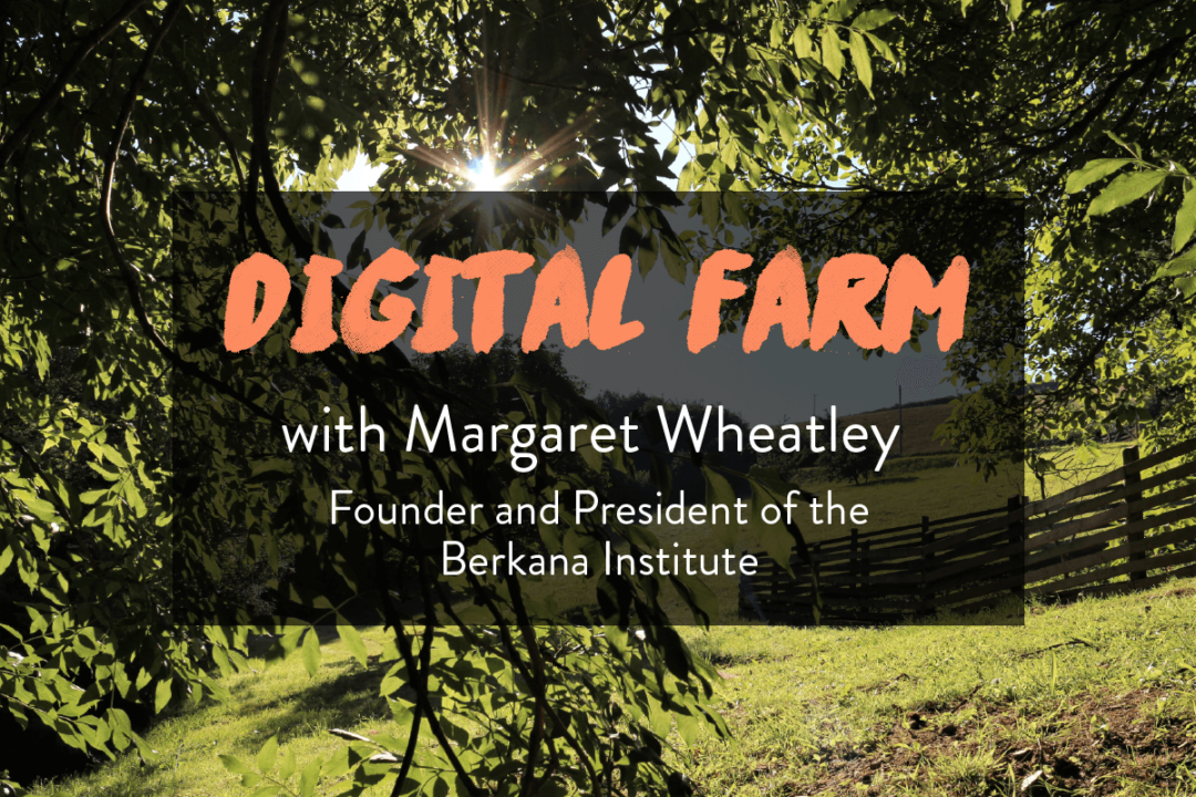 Digital Farm Margaret Wheatley